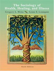 Cover of: Sociology of Health, Healing, and Illness,  The (6th Edition) | Gregory L. Weiss