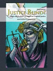Cover of: Justice Blind? Ideals and Realities of American Criminal Justice (3rd Edition) | Matthew B. Robinson