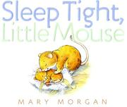 Cover of: Sleep Tight, Little Mouse