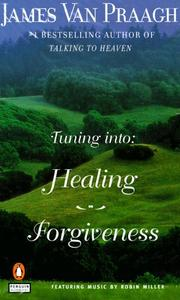 Cover of: Tuning Into: Healing/Forgiveness (Tuning Into:)