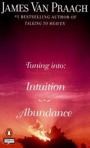 Cover of: Tuning Into: Intuition/Abundance (Tuning Into:) | James Van Praagh
