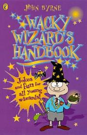 Cover of: The Wacky Wizard's Handbook (Puffin Jokes, Games, Puzzles) | John Byrne