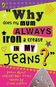 Cover of: Why Does My Mum Always Iron A Crease In My Jeans?
