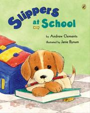 Cover of: Slippers at School | Andrew Clements