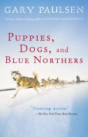 Cover of: Puppies, Dogs, and Blue Northers: Reflections on Being Raised by a Pack of Sled Dogs
