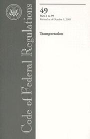 Cover of: Code of Federal Regulations, Title 49, Transportation, Pt. 1-99, Revised as of October 1, 2005 | Office of the Federal Register (U.S.)