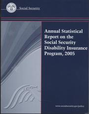 Cover of: Annual Statistical Report on the Social Security Disability Insurance Program, 2005 | Social Security Administration (U.S.)