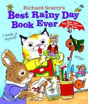 Cover of: Richard Scarry's Best Rainy Day Book Ever: more than 500 things to color and make.