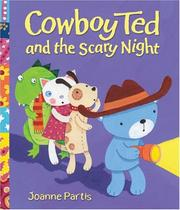 Cover of: Cowboy Ted and the Scary Night | Joanne Partis