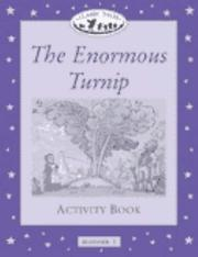 Cover of: The Enormous Turnip Activity Book (Oxford University Press Classic Tales, Level Beginner 1) | Sue Arengo