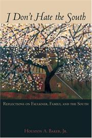 Cover of: I Don't Hate the South: Reflections on Faulkner, Family, and the South