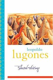 Cover of: Leopold Lugones--Selected Writings (Library of Latin America)