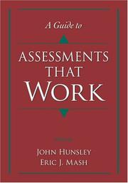 Cover of: A Guide to Assessments That Work (Oxford Textbooks in Clinical Psychology) | John Hunsley