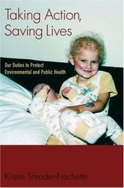 Cover of: Taking Action, Saving Lives | Kristin Shrader-Frechette
