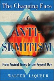 Cover of: The Changing Face of Anti-Semitism: From Ancient Times to the Present Day