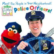 Cover of: Police Officers! (Sesame Street® Elmos World | Kara Mcmahon