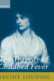 Cover of: The Tragedy of Childbed Fever | Irvine Loudon