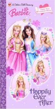 Cover of: Happily Ever After: A Barbie Movie Storybook Collection (Barbie (Golden Books))