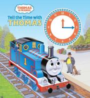 Cover of: Tell the Time with Thomas (Thomas & Friends)
