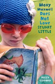 Cover of: Moxy Maxwell Does Not Love Stuart Little
