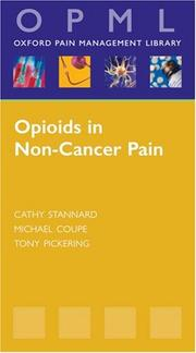 Cover of: Opioids in Non-Cancer Pain (Oxford Pain Management Library Series) | Cathy Stannard