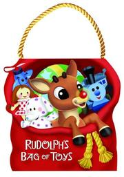 Cover of: Rudolph's Bag of Toys (Rudolph the Red-Nosed Reindeer)