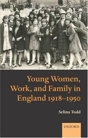 Cover of: Young Women, Work, and Family in England 1918-1950 | Selina Todd