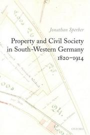 Cover of: Property and Civil Society in South-Western Germany 1820-1914 | Jonathan Sperber