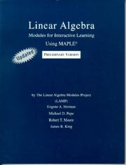 Cover of: Linear Algebra: Modules for Interative Learning Using Maple : Preliminary Version  | Eugene A. Herman