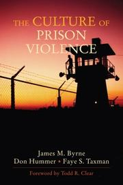The Culture of Prison Violence by James Byrne, Faye Taxman, Donald Hummer