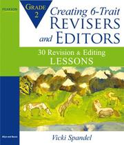 Cover of: Creating 6-Trait Revisers and Editors for Grade 2: 30 Revision and Editing Lessons (Lessons for 6-Trait Writing Series)