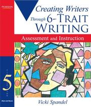 Cover of: Creating Writers Through 6-Trait Writing Assessment and Instruction (5th Edition) (Lessons for 6-Trait Writing Series)
