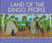 Cover of: Land of the Dingo People (Trezise, P. J. Journey of the Great Lake, 2.)