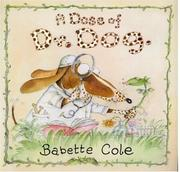 Cover of: A Dose of Dr. Dog | Babette Cole