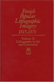 Cover of: French Popular Lithographic Imagery, 1815-1870; Volume 12 | Beatrice Farwell