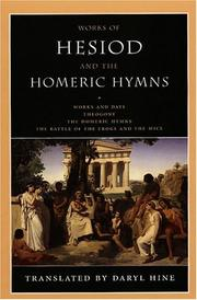 Cover of: Works of Hesiod and the Homeric hymns: works and days : theogony : the Homeric hymns : the battle of the frogs and the mice