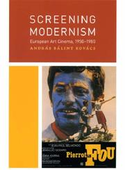 Cover of: Screening Modernism | Andras Balint Kovacs