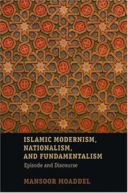 Cover of: Islamic Modernism, Nationalism, and Fundamentalism | Mansoor Moaddel