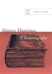Cover of: History, historians, & autobiography | Jeremy D. Popkin