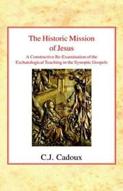 The historic mission of Jesus by Cecil John Cadoux