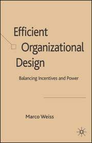 Cover of: Efficient Organizational Design | Marco Weiss
