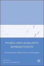 Cover of: Women and Legislative Representation: Electoral Systems, Political Parties, and Sex Quotas