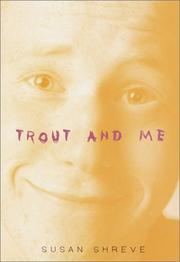 Cover of: Trout and me | Susan Richards Shreve