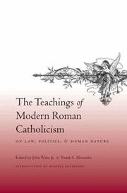 Cover of: The teachings of modern Roman Catholicism on law, politics, and human nature