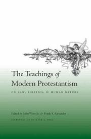 Cover of: The teachings of modern Protestantism on law, politics, and human nature