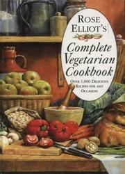 Cover of: Rose Elliot's Complete Vegetarian Cookbook