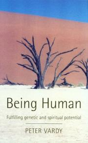 Cover of: Being human: fulfilling genetic and spiritual potential