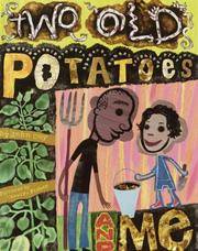 Cover of: Two old potatoes and me