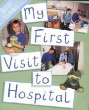 Cover of: My First Visit to Hospital (First Times)