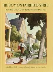 Cover of: The boy on Fairfield Street: how Ted Geisel grew up to become Dr. Seuss